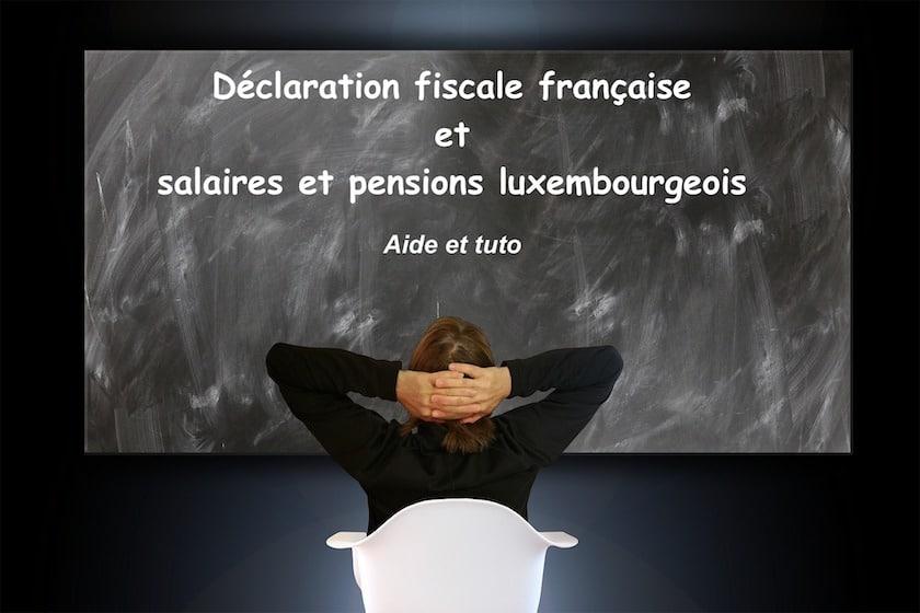 Déclarer son salaire et pension luxembourgeois